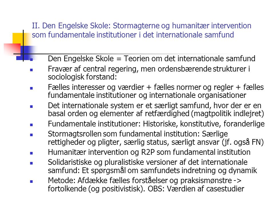 II. Den Engelske Skole: Stormagterne og humanitær intervention som fundamentale institutioner i det internationale samfund