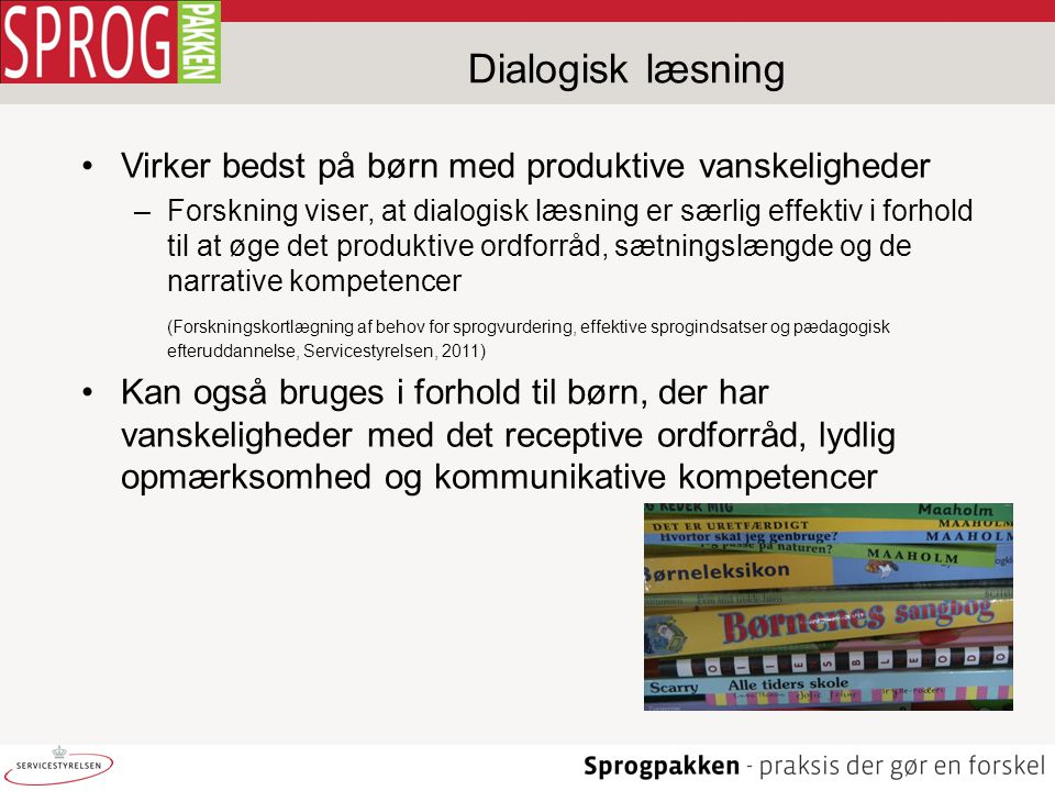 Dialogisk læsning Virker bedst på børn med produktive vanskeligheder