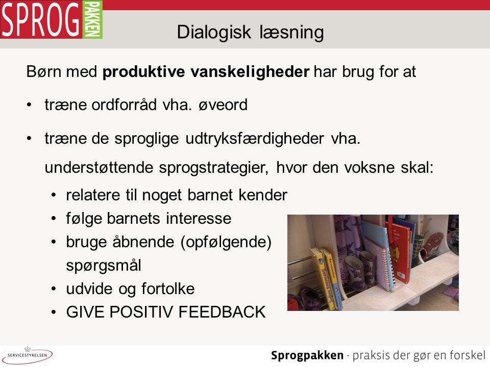 Dialogisk læsning Børn med produktive vanskeligheder har brug for at