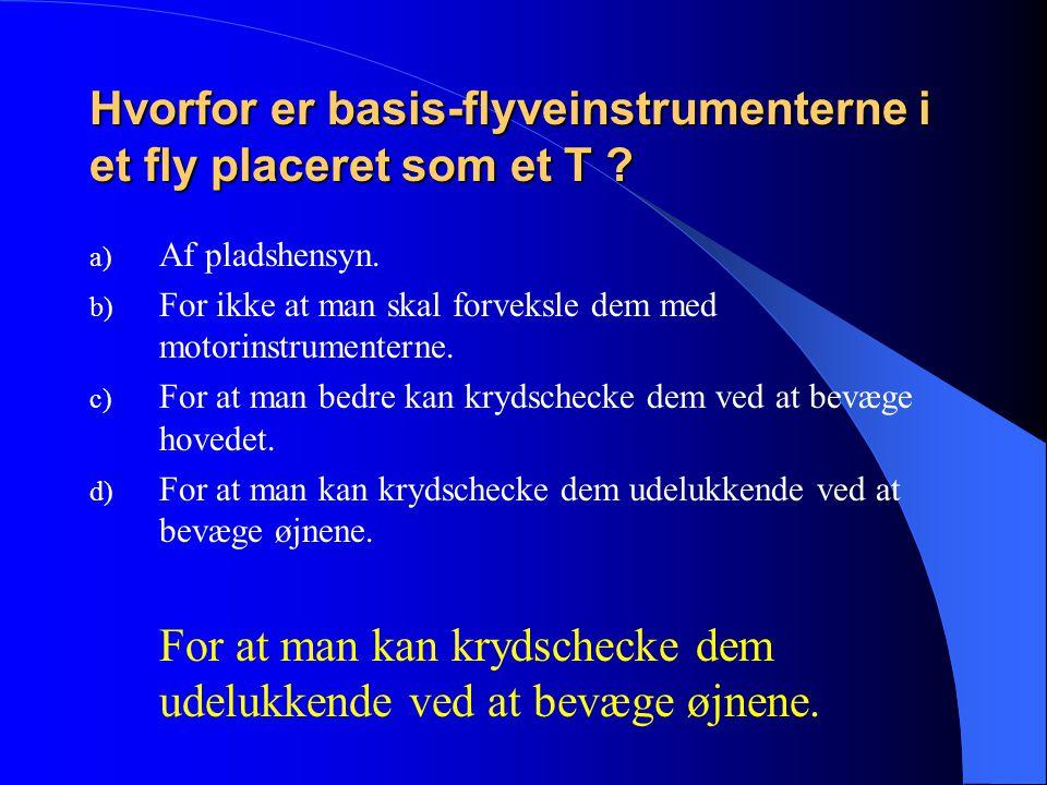 Hvorfor er basis-flyveinstrumenterne i et fly placeret som et T