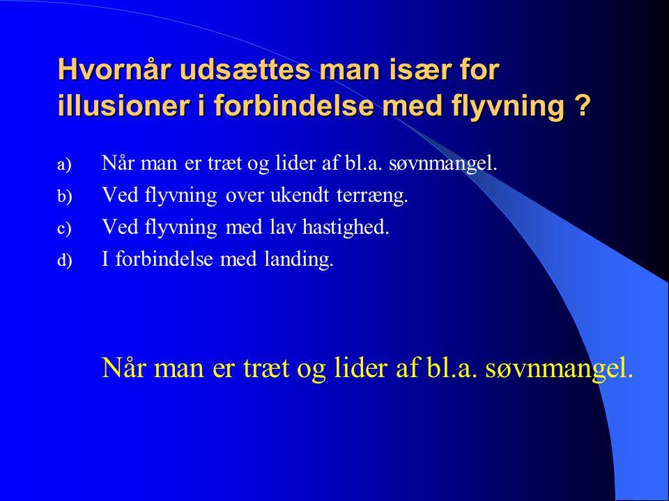 Hvornår udsættes man især for illusioner i forbindelse med flyvning