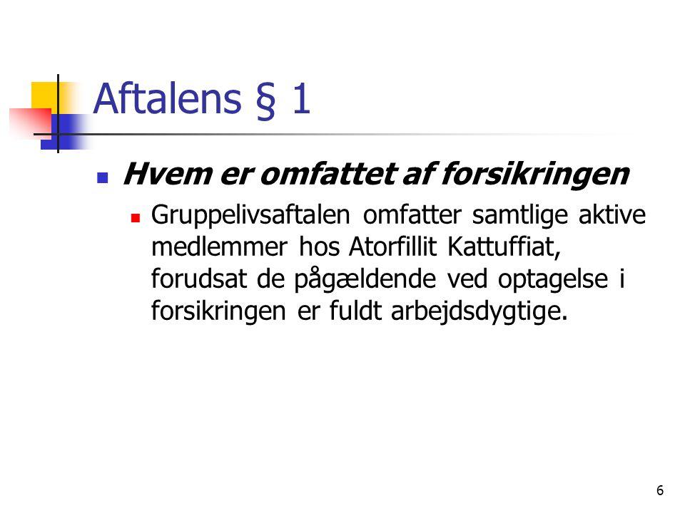 Aftalens § 1 Hvem er omfattet af forsikringen