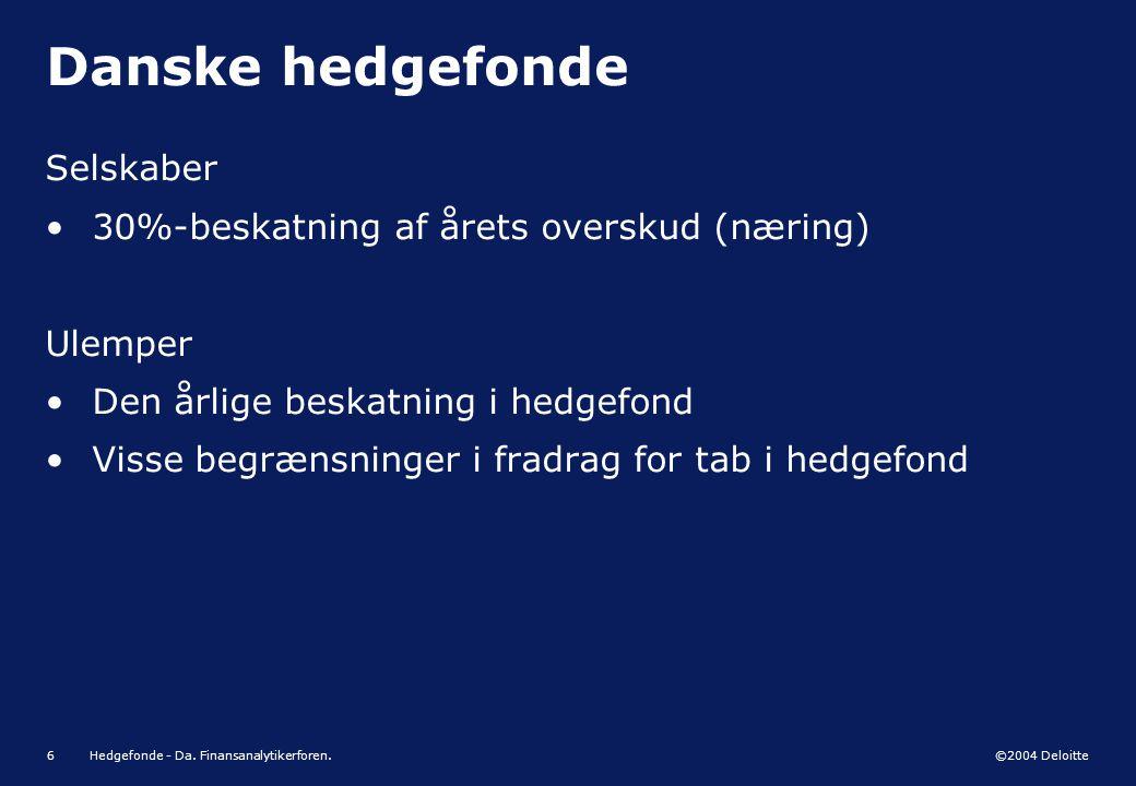 Danske hedgefonde Selskaber 30%-beskatning af årets overskud (næring)