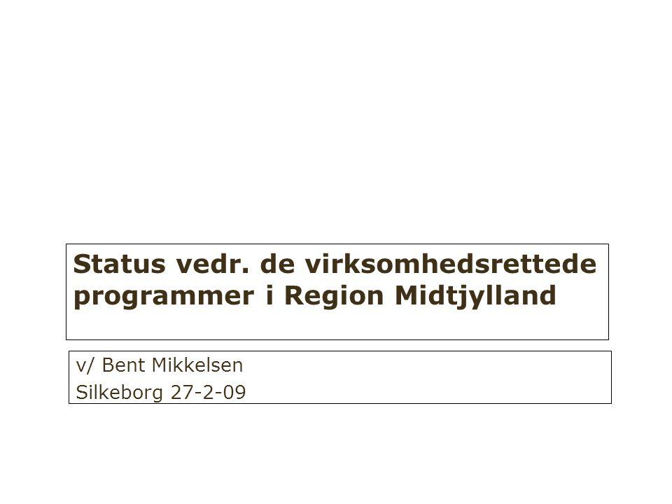 Status vedr. de virksomhedsrettede programmer i Region Midtjylland