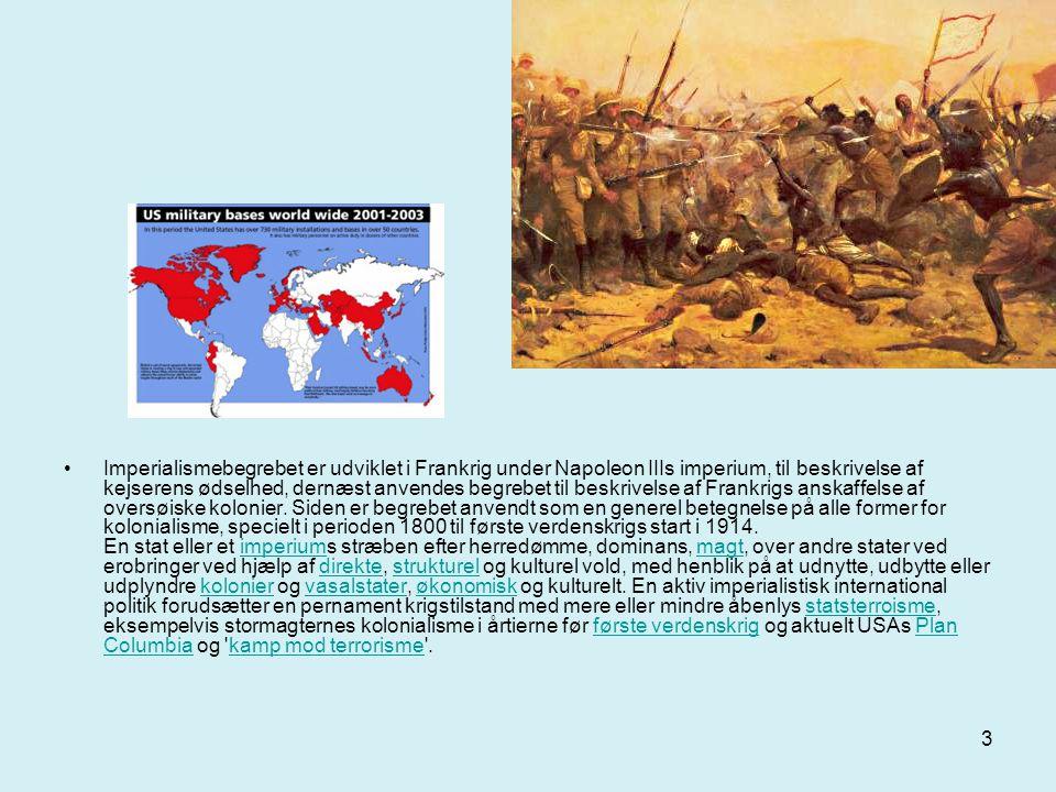 Imperialismebegrebet er udviklet i Frankrig under Napoleon IIIs imperium, til beskrivelse af kejserens ødselhed, dernæst anvendes begrebet til beskrivelse af Frankrigs anskaffelse af oversøiske kolonier.
