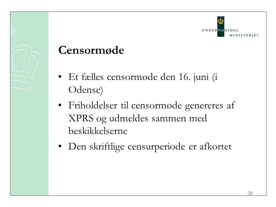 Censormøde Et fælles censormøde den 16. juni (i Odense)