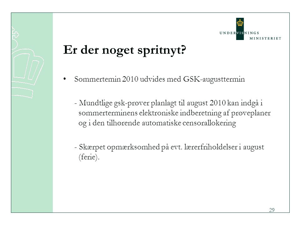 Er der noget spritnyt Sommertemin 2010 udvides med GSK-augusttermin