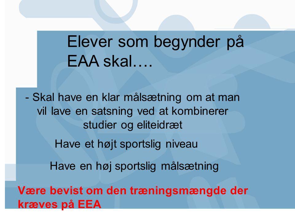 Elever som begynder på EAA skal….