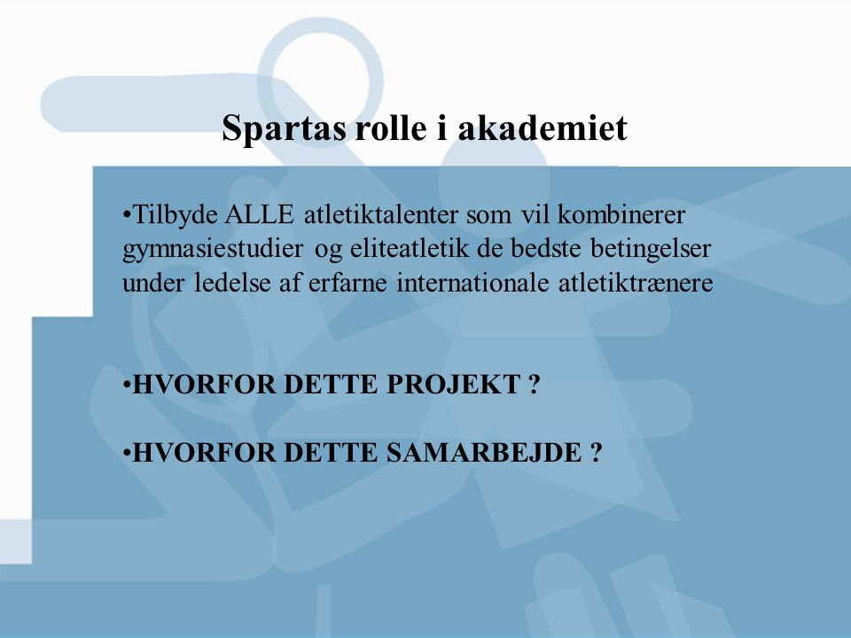 Spartas rolle i akademiet