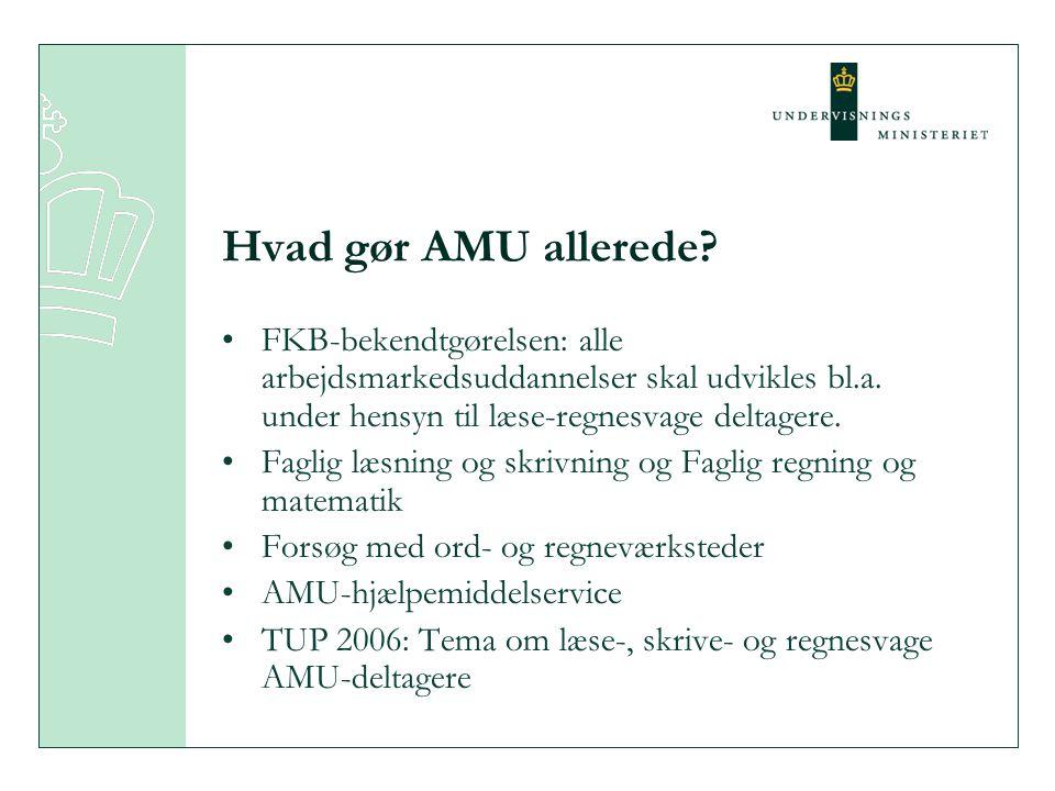 Hvad gør AMU allerede FKB-bekendtgørelsen: alle arbejdsmarkedsuddannelser skal udvikles bl.a. under hensyn til læse-regnesvage deltagere.