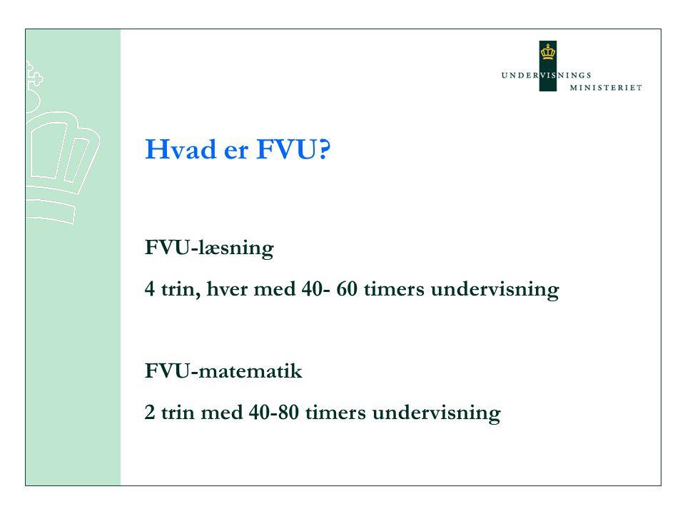 Hvad er FVU FVU-læsning 4 trin, hver med 40- 60 timers undervisning