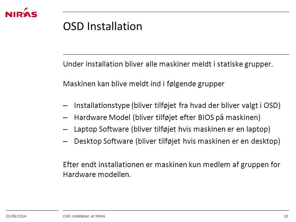03/04/2017 OSD Installation. Under installation bliver alle maskiner meldt i statiske grupper. Maskinen kan blive meldt ind i følgende grupper.