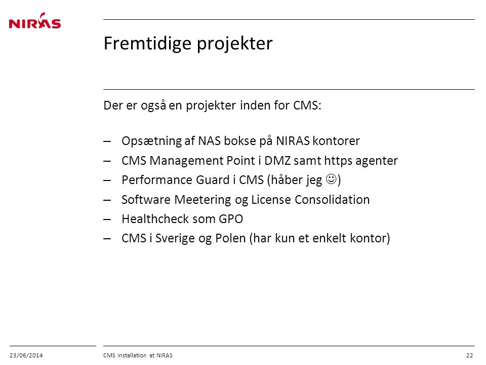 Fremtidige projekter Der er også en projekter inden for CMS: