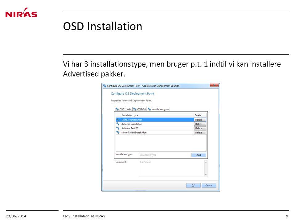 03/04/2017 OSD Installation. Vi har 3 installationstype, men bruger p.t. 1 indtil vi kan installere Advertised pakker.