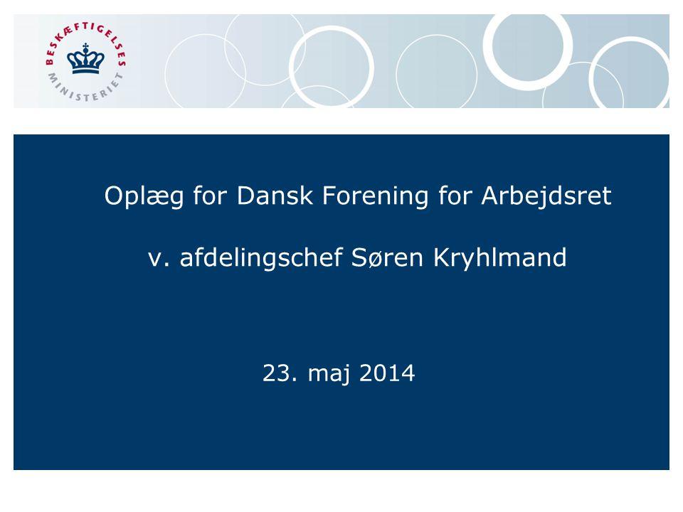 Oplæg for Dansk Forening for Arbejdsret v