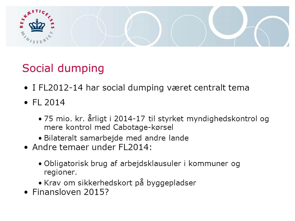 Social dumping I FL2012-14 har social dumping været centralt tema