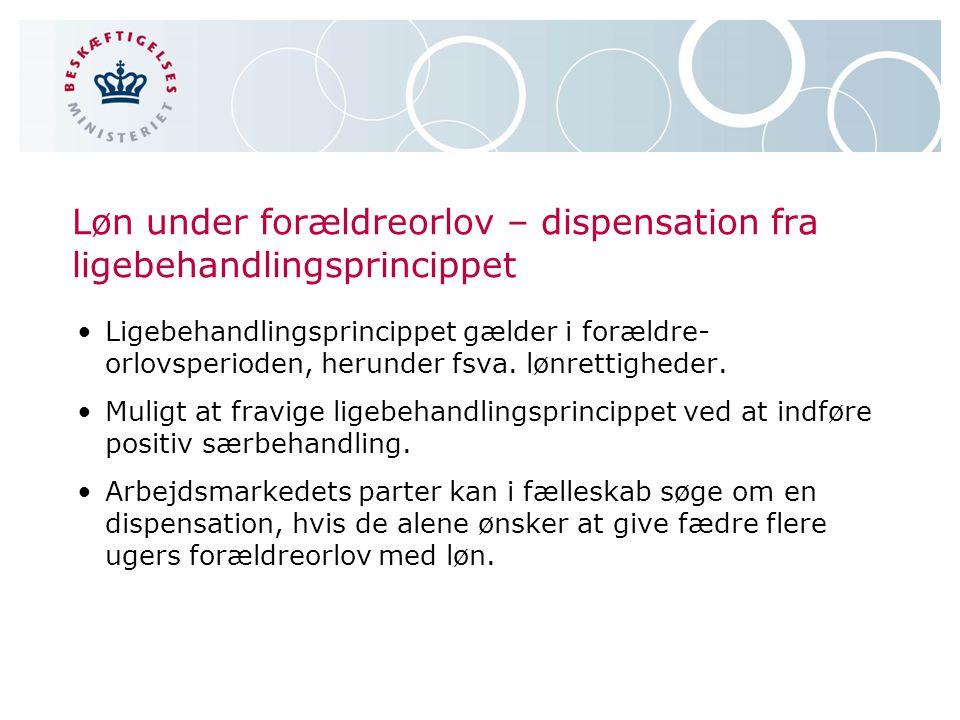 Løn under forældreorlov – dispensation fra ligebehandlingsprincippet