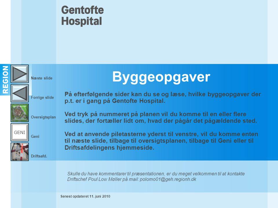Næste slide Byggeopgaver. Forrige slide. På efterfølgende sider kan du se og læse, hvilke byggeopgaver der p.t. er i gang på Gentofte Hospital.
