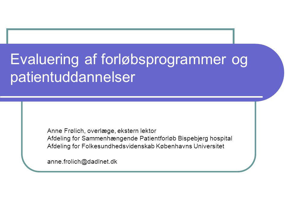 Evaluering af forløbsprogrammer og patientuddannelser