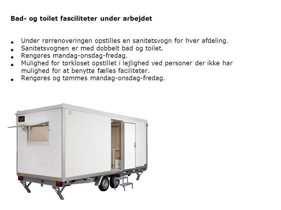 Bad- og toilet fasciliteter under arbejdet