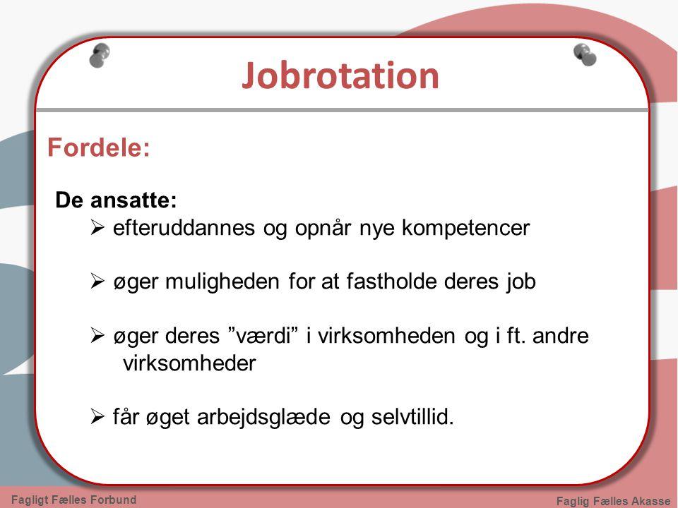 Jobrotation Fordele: De ansatte: