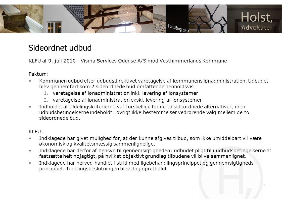 Sideordnet udbud KLFU af 9. juli 2010 - Visma Services Odense A/S mod Vesthimmerlands Kommune. Faktum:
