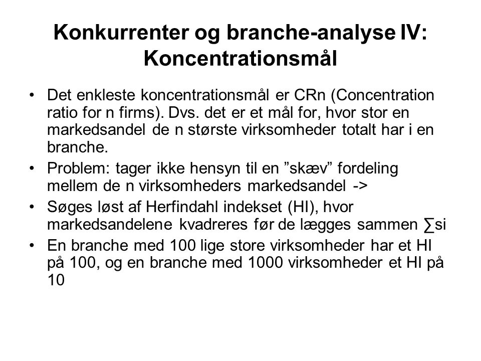 Konkurrenter og branche-analyse IV: Koncentrationsmål