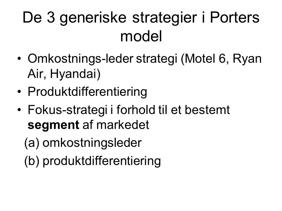 De 3 generiske strategier i Porters model