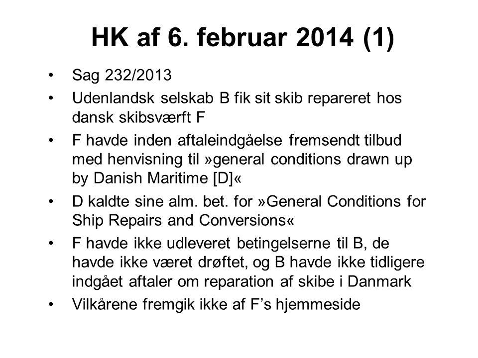 HK af 6. februar 2014 (1) Sag 232/2013. Udenlandsk selskab B fik sit skib repareret hos dansk skibsværft F.