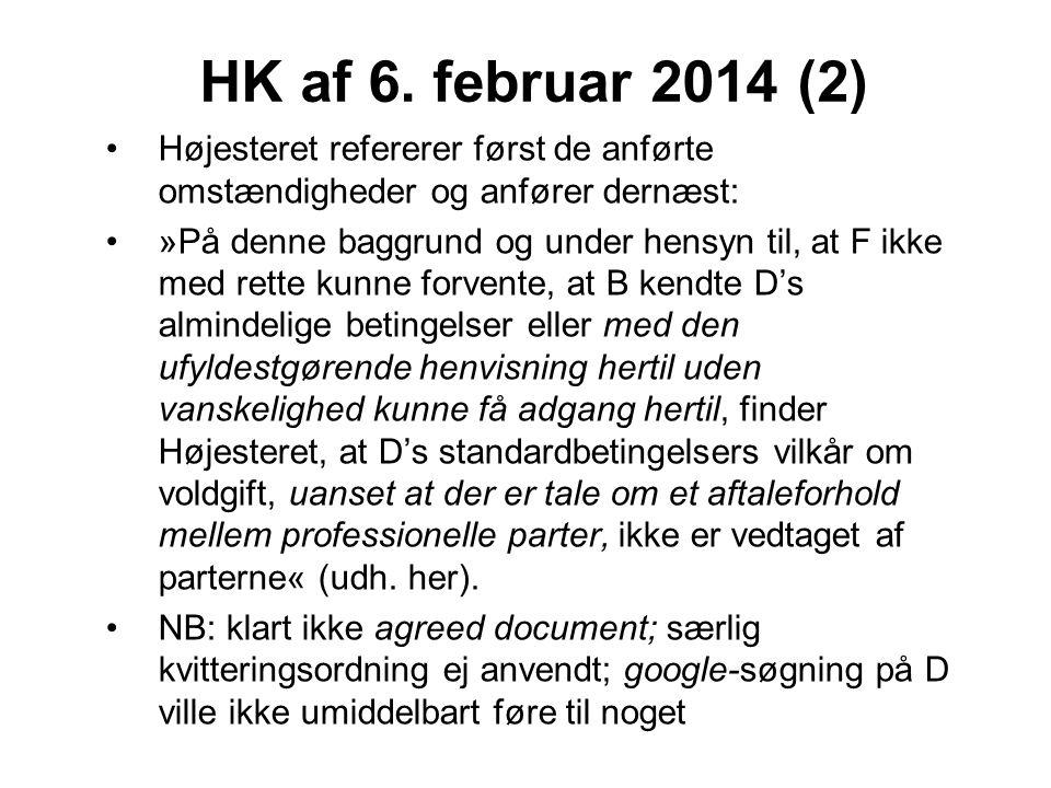 HK af 6. februar 2014 (2) Højesteret refererer først de anførte omstændigheder og anfører dernæst: