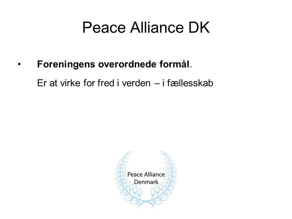 Peace Alliance DK Foreningens overordnede formål. Er at virke for fred i verden – i fællesskab