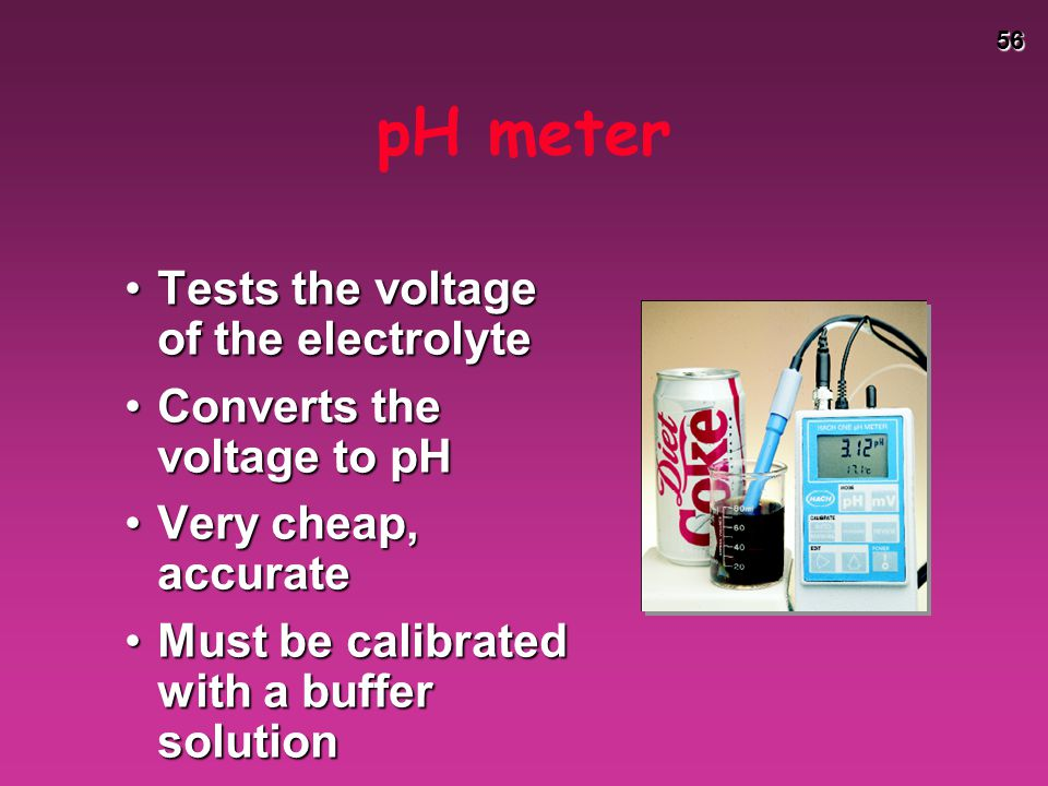 pH meter Tests the voltage of the electrolyte
