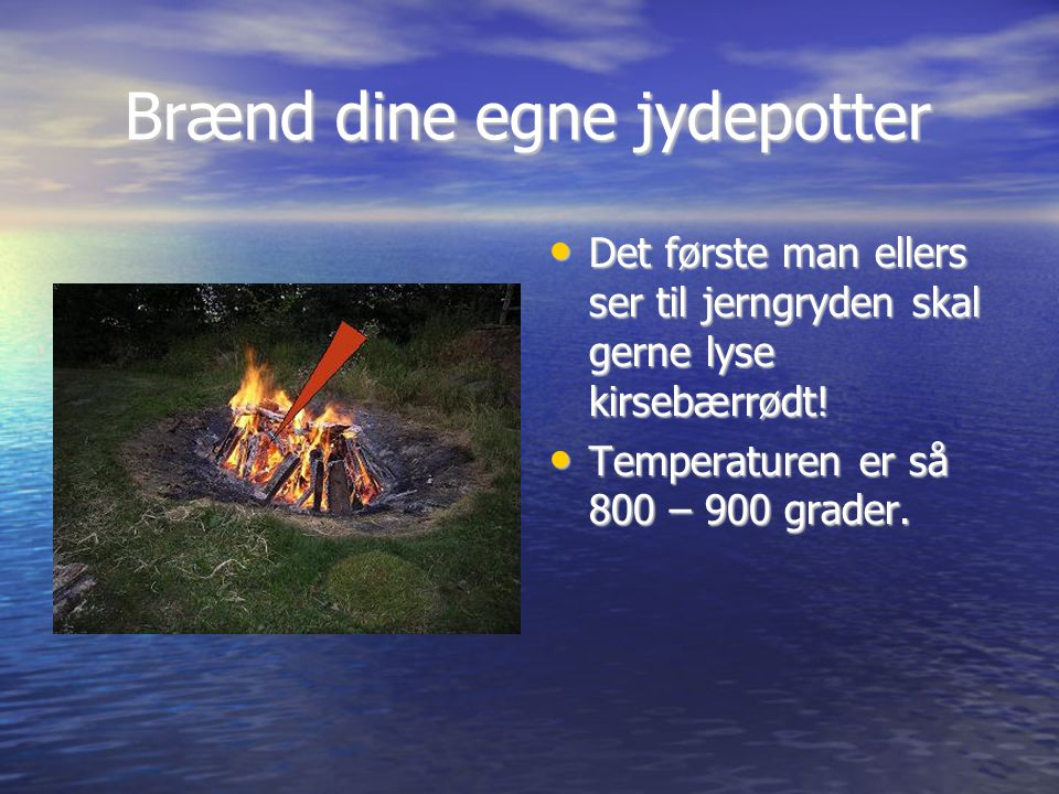 Brænd dine egne jydepotter