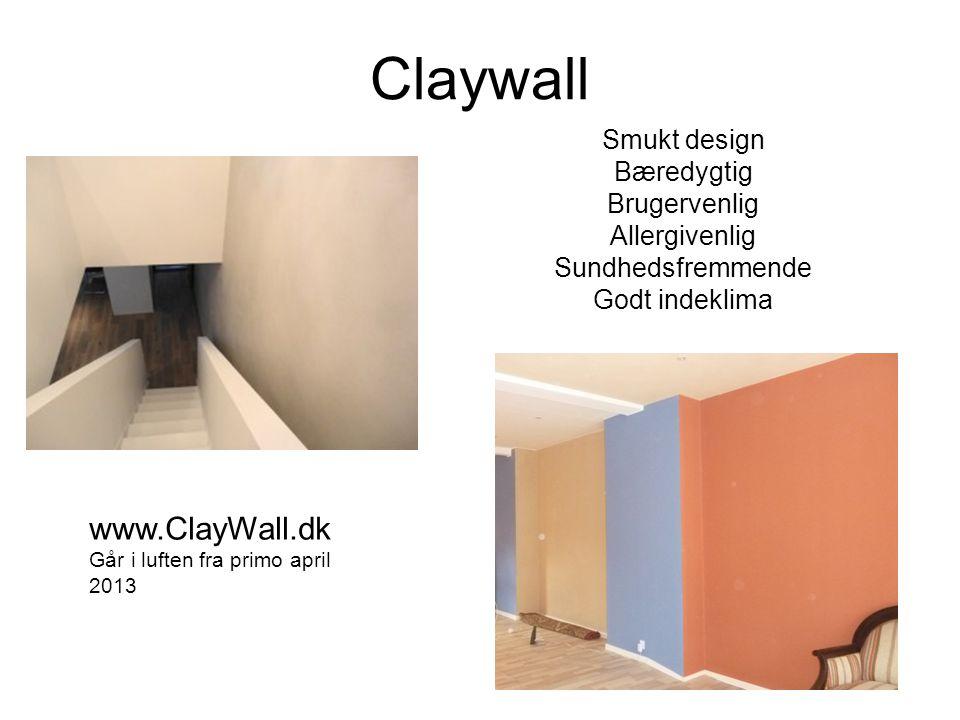 Claywall www.ClayWall.dk Smukt design Bæredygtig Brugervenlig
