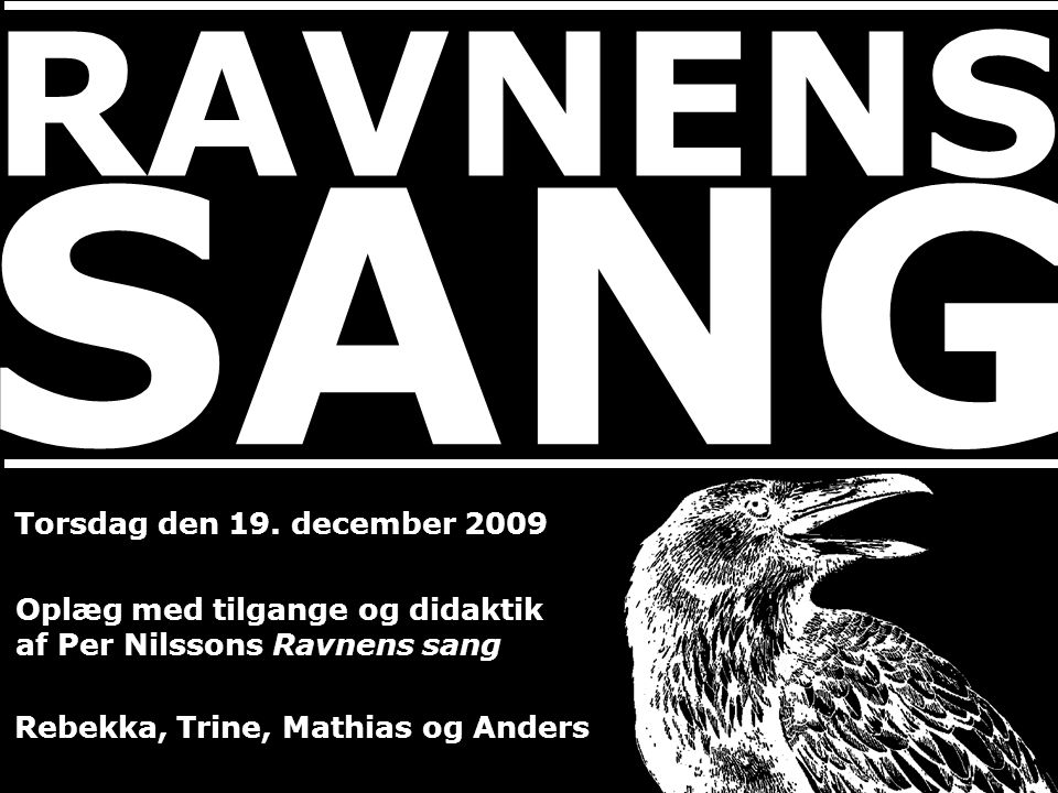 SANG RAVNENS Torsdag den 19. december 2009