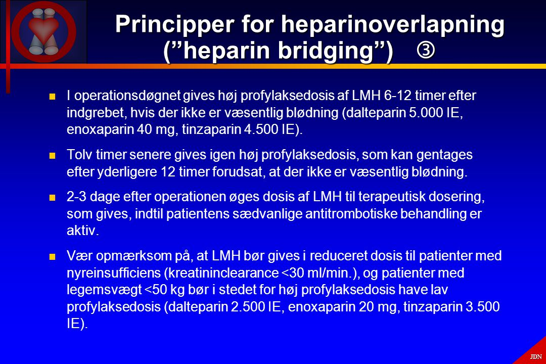 Principper for heparinoverlapning ( heparin bridging ) 