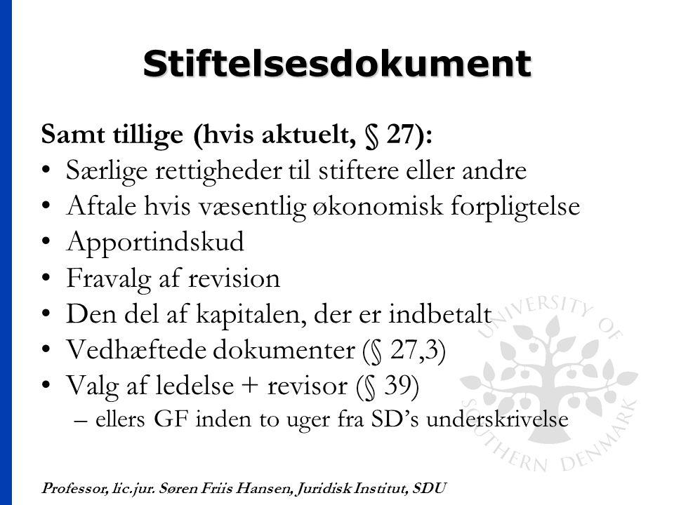 Stiftelsesdokument Samt tillige (hvis aktuelt, § 27):