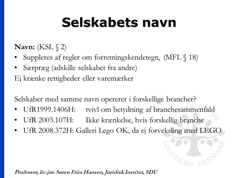 Selskabets navn Navn: (KSL § 2)