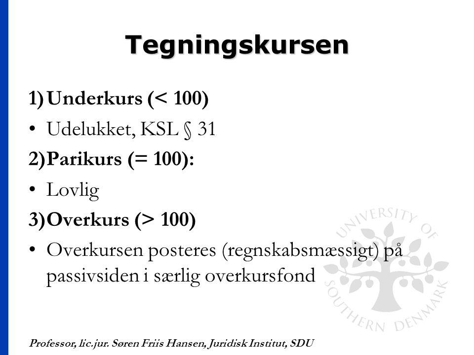 Tegningskursen 1) Underkurs (< 100) Udelukket, KSL § 31