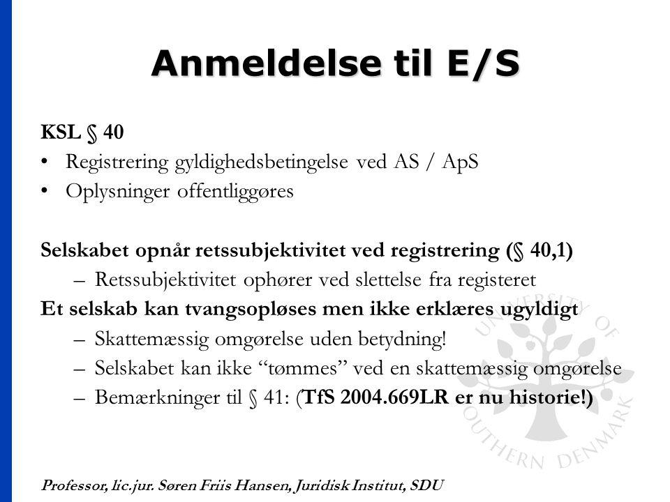 Anmeldelse til E/S KSL § 40