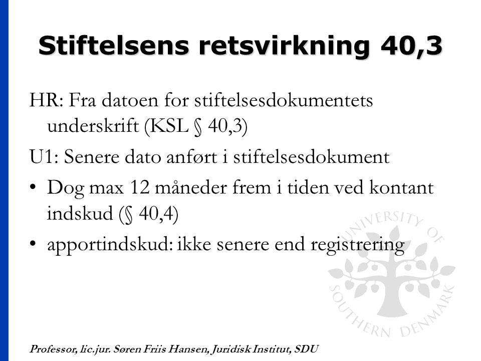 Stiftelsens retsvirkning 40,3