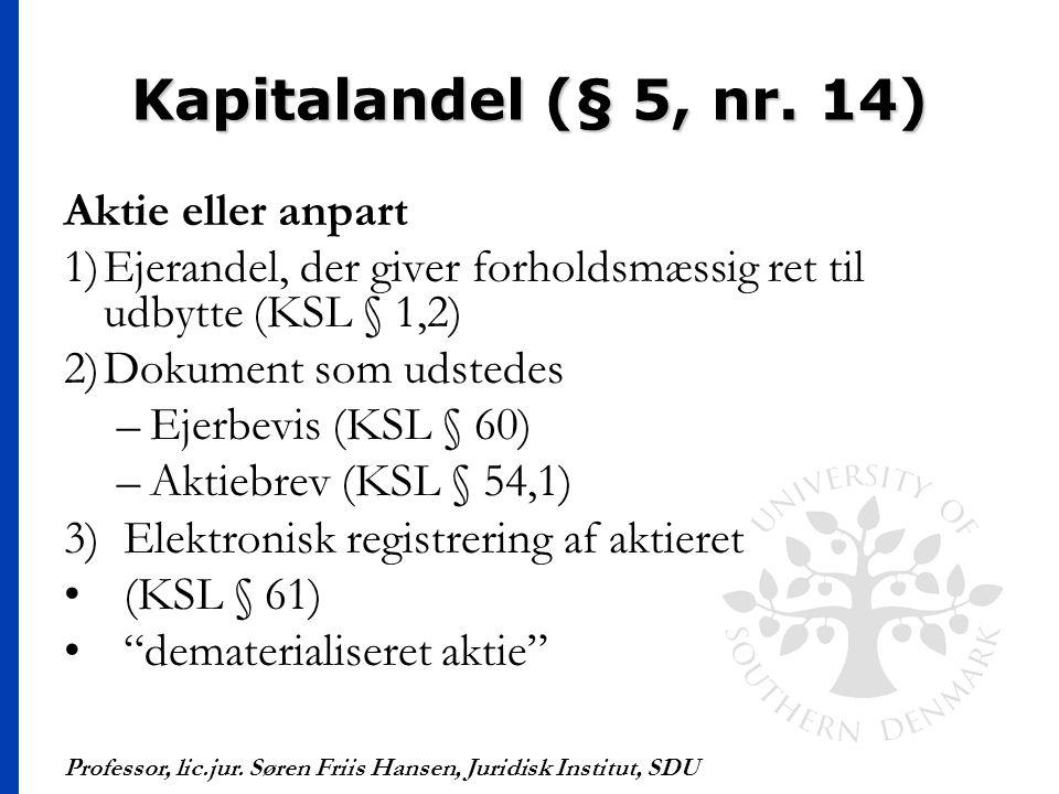 Kapitalandel (§ 5, nr. 14) Aktie eller anpart