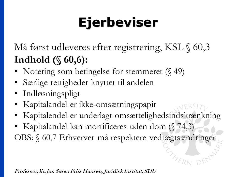 Ejerbeviser Må først udleveres efter registrering, KSL § 60,3