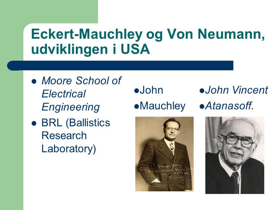 Eckert-Mauchley og Von Neumann, udviklingen i USA
