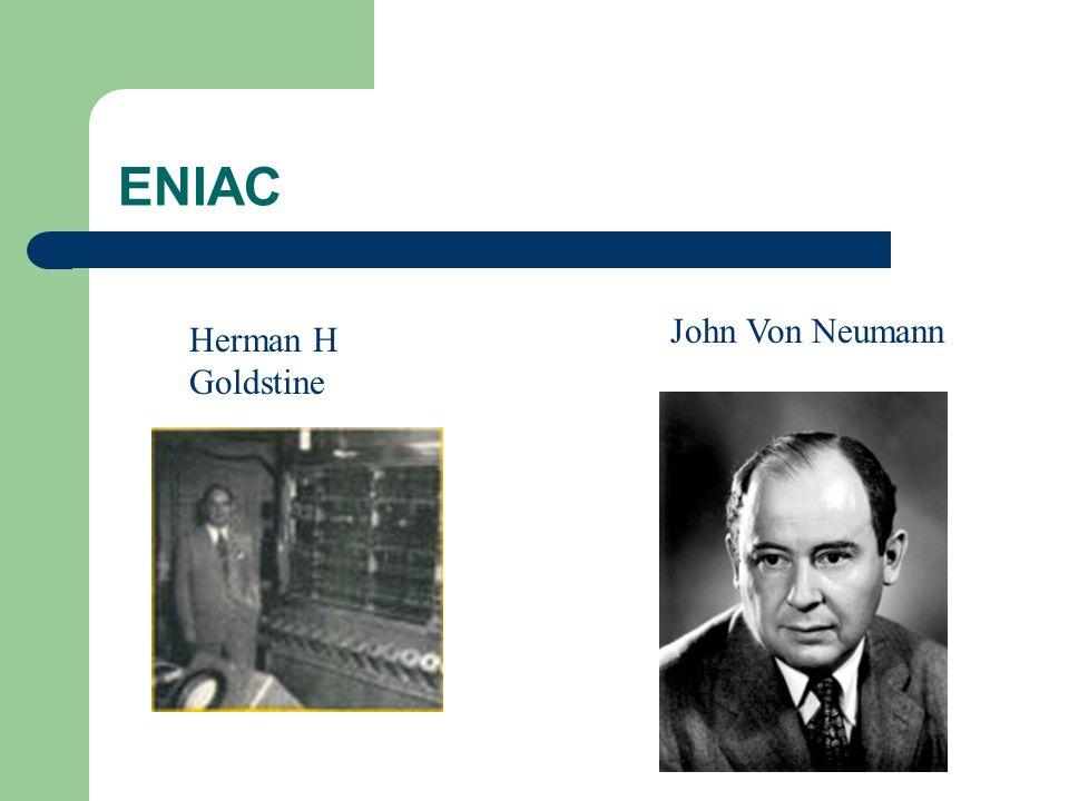 ENIAC John Von Neumann Herman H Goldstine