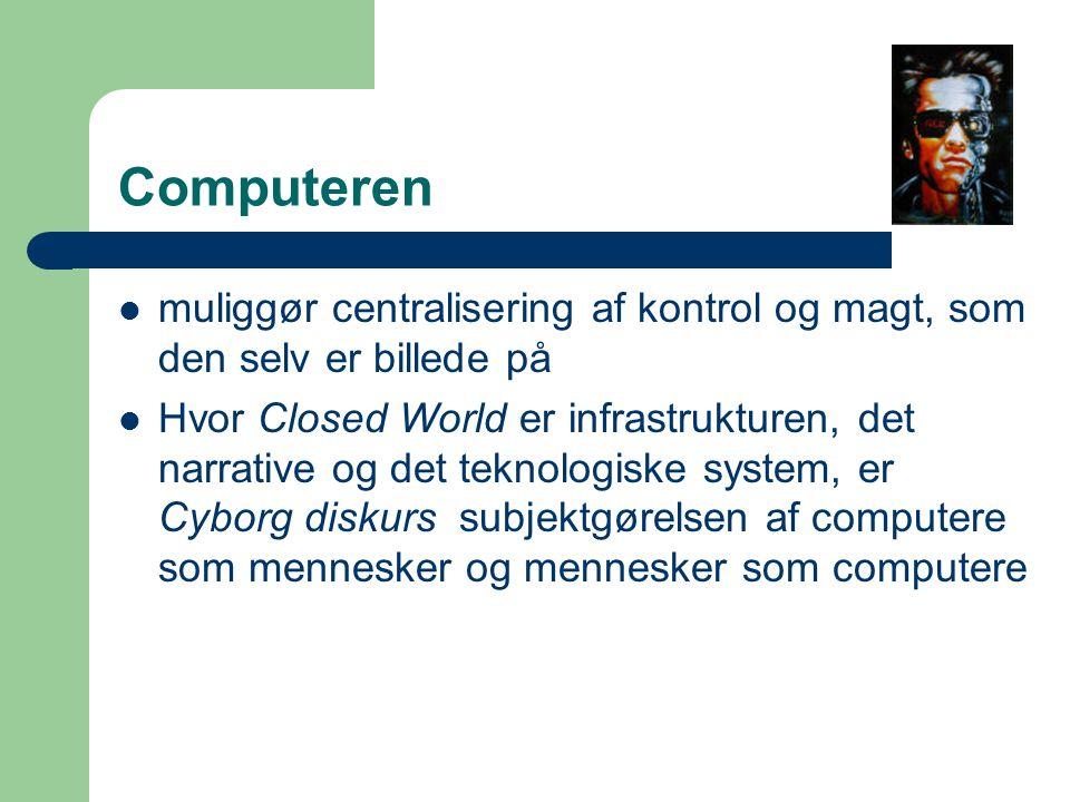 Computeren muliggør centralisering af kontrol og magt, som den selv er billede på.