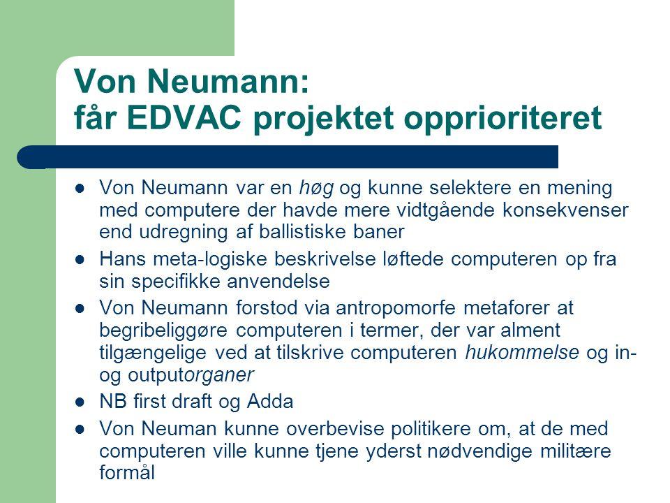 Von Neumann: får EDVAC projektet opprioriteret