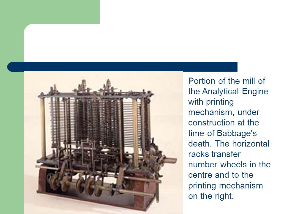 Portion of the mill of the Analytical Engine with printing mechanism, under construction at the time of Babbage s death.