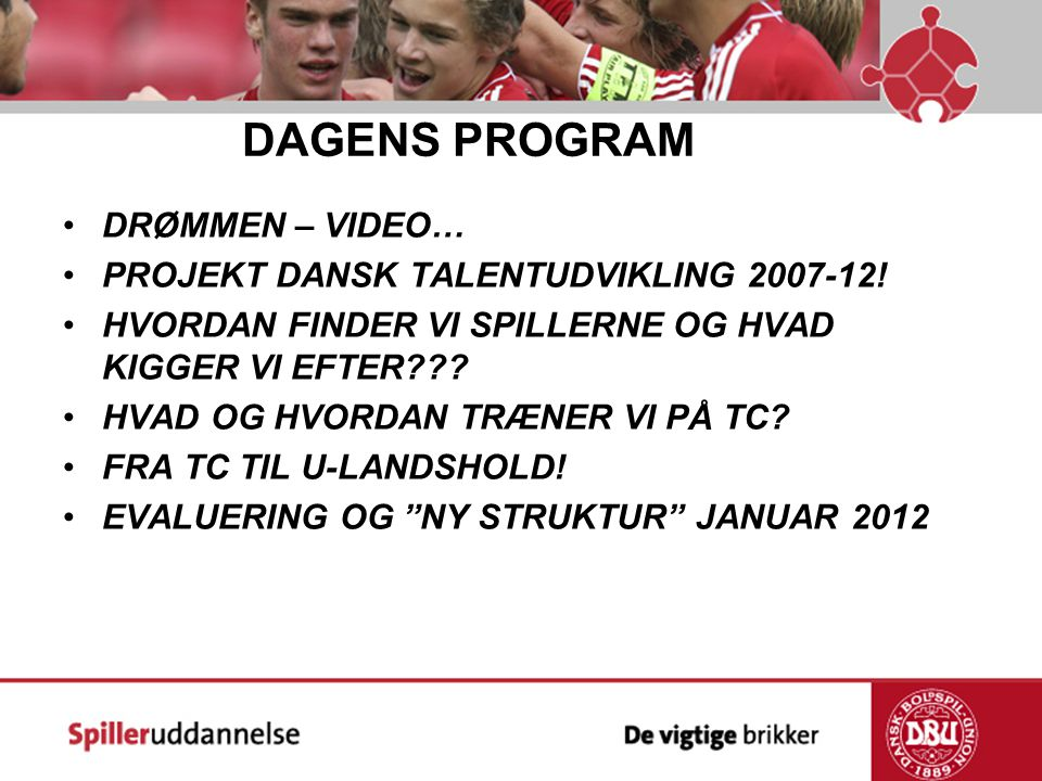 DAGENS PROGRAM DRØMMEN – VIDEO… PROJEKT DANSK TALENTUDVIKLING 2007-12!