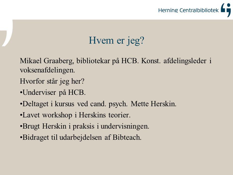 Hvem er jeg Mikael Graaberg, bibliotekar på HCB. Konst. afdelingsleder i voksenafdelingen. Hvorfor står jeg her